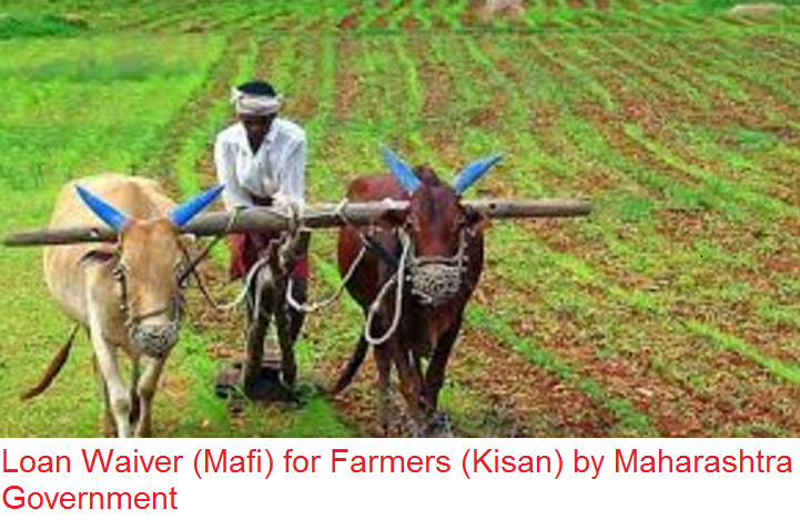 Loan Waiver (Mafi) for Farmers (Kisan) by Maharashtra Government